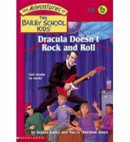 The Adventures of the Bailey School Kids, No. 39: Dracula Doesn't Rock and Roll
