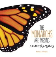 Monarchs Are Missing: A Butterfly Mystery