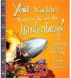 You Wouldn't Want To Be on the Hindenburg! An Transatlantic Trip You'd Rather Skip