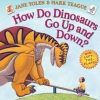 how do dinosaurs go up and down teague and yolen