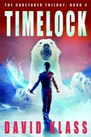 Caretaker's Trilogy:  Timelock, Book 3