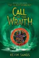 Blackthorn Key, Book 4:  Call of the Wraith