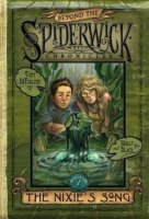 Beyond the Spiderwick Chronicles Book 1:  The Nixie's Song