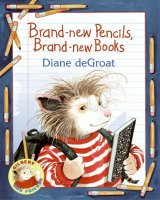 Gilbert and Friends: Brand-new Pencils, Brand-new Books