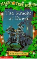 Magic Tree House Series,  Book 2: The Knight at Dawn