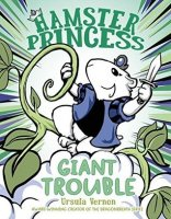 Hamster Princess, Book 4:   Giant Trouble