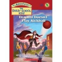 The Adventures of the Bailey School Kids, No. 48: Dracula Doesn't Play Kick Ball