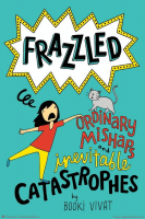 Frazzled, Book 2:  Ordinary Mishaps and Inevitable Catastrophes