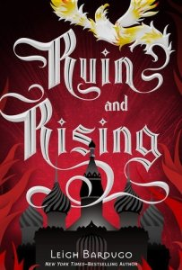 Shadow and Bone Trilogy, Book 3:  Ruin and Rising  (Grisha Trilogy, Book 3)