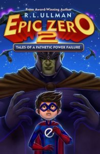 Epic Zero, Book 2:  Tales of a Pathetic Power Failure