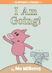 An Elephant and Piggie Book:  I Am Going