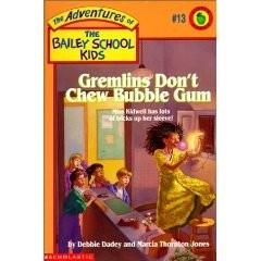 The Adventures of the Bailey School Kids, No. 13: Gremlins Don't Chew Bubble Gum