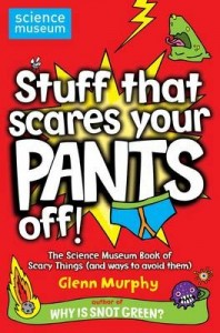 Stuff That Scares Your Pants Off