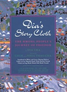 Dia's Story Cloth:  The Hmong People's Journey of Freedom