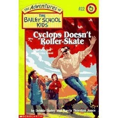 The Adventures of the Bailey School Kids, No. 22: Cyclops Doesn't Roller-Skate