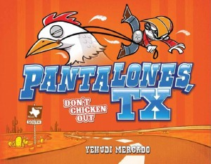 Pantalones, TX: Don't Chicken Out!
