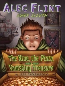 Alec Flint, Super Sleuth, Book One:  The Nina, the Pinta and the Vanishing Treasure