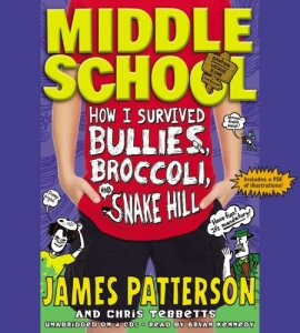 Middle School, Book 4:  How I Survived Bullies, Broccoli and Snake Hill