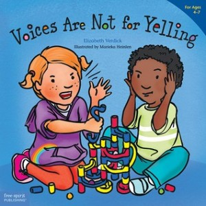 Voices Are Not for Yelling  (Best Behavior Series)