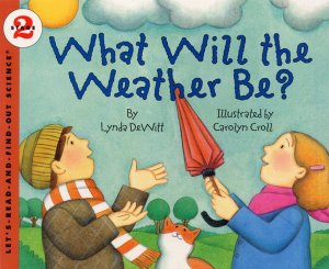 Let's Read and Find Out Science: What Will The Weather Be?,  Stage 2