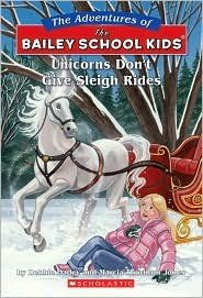 The Adventures of the Bailey School Kids, No. 28: Unicorns Don't Give Sleigh Rides