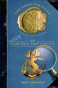 Sherlock Files, Book 3:  The Case That Time Forgot
