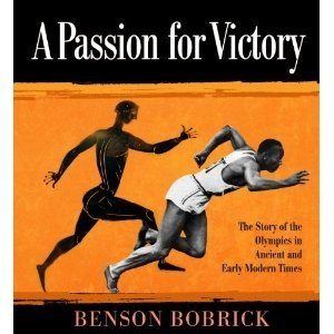Passion For Victory: The Story Of The Olympics In Ancient And Early Modern  Times