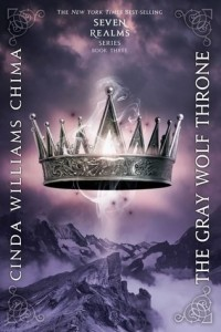 Seven Realms, Book 3:  The Gray Wolf Throne
