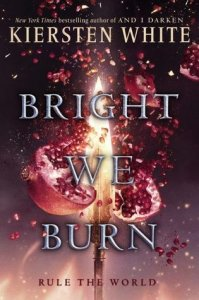 And I Darken, Book 3:  Bright We Burn