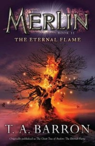 Merlin:  The Eternal Flame, Book 11  (Originally published as:  Great Tree of Avalon Book 3:  The Eternal Flame)