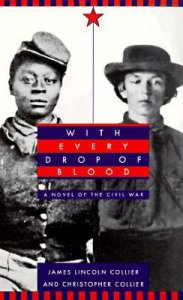 With Every Drop of Blood   A Novel of the Civil War