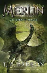 Merlin:  Ultimate Magic, Book 8 (originally published as:  Merlin's Dragon, Book 3:  Ultimate Magic)