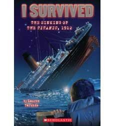 I Survived: The Sinking of the Titanic  #1  (I Survived, Book 1)