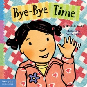 Bye Bye Time  (Toddler Tools Series)