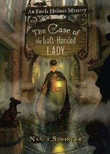 Enola Holmes Mystery:  Case of the Left-Handed Lady