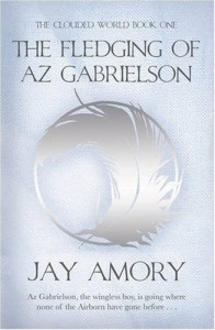 The Fledging of Az Gabrielson: The Clouded World, Book One