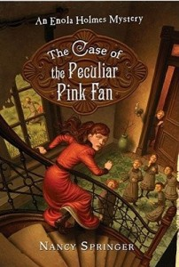 Enola Holmes Mystery:  Case of the Peculiar Pink Fan