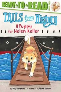 Puppy for Helen Keller  (A Puppy for Helen Keller)  Ready to Read Level 2  Tails From History
