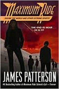 Maximum Ride, Book 3:  Saving the World and Other Extreme Sports