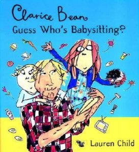 Clarice Bean Series: Clarice Bean, Guess Who's Babysitting?