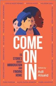 Come On In  15 Stories about Immigration and Finding Home