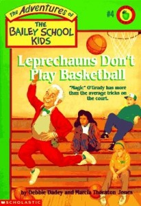 The Adventures of the Bailey School Kids, No. 4: Leprechauns Don't Play Basketball