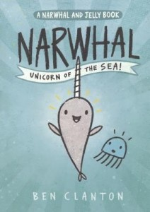 Narwhal and Jelly, Book 1:  Narwhal, Unicorn of the Sea