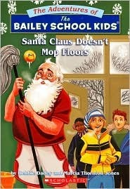 The Adventures of the Bailey School Kids, No. 3: Santa Claus Doesn't Mop Floors
