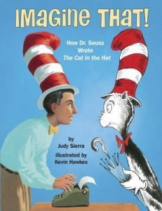 Imagine That: How Dr. Seuss Wrote the Cat in the Hat
