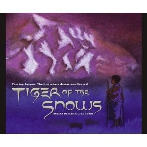 Tiger of the Snows: Tenzing Norgay, The Boy Whose Dream Was Everest