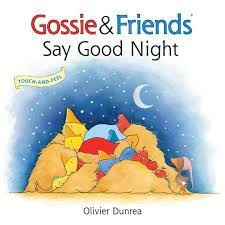 gossie and friends say goodnight