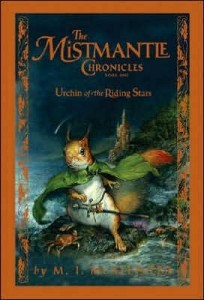 Mistmantle Chronicles, Book 1:  Urchin of the Riding Stars