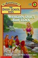The Adventures of the Bailey School Kids, No. 26: Mermaids Don't Run Track