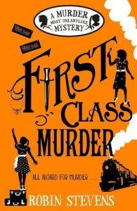 Wells and Wong Mystery, Book 3:  First Class Murder      (A Murder Most Unladylike Mystery)